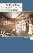Cover-Bild zu Andrea Palladio. Teatro Olimpico von Beyer, Andreas