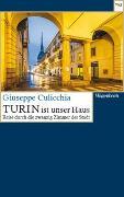 Cover-Bild zu Turin ist unser Haus von Culicchia, Giuseppe