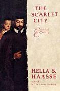 Cover-Bild zu The Scarlet City: A Novel of 16th Century Italy von Haasse, Hella S.