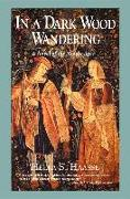 Cover-Bild zu In a Dark Wood Wandering: A Novel of the Middle Ages von Haasse, Hella S.