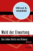 Cover-Bild zu Wald der Erwartung von Haasse, Hella S.