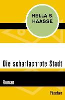 Cover-Bild zu Die scharlachrote Stadt (eBook) von Haasse, Hella S.