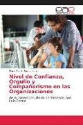 Cover-Bild zu Nivel de Confianza, Orgullo y Compañerismo en las Organizaciones von Ramos Ibarra, Mario Alberto