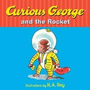 Cover-Bild zu Curious George and the Rocket (eBook) von Rey, H. A. (Illustr.)