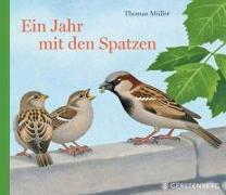 Cover-Bild zu Ein Jahr mit den Spatzen von Müller, Thomas