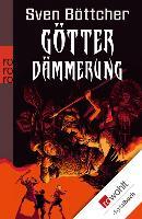 Cover-Bild zu Götterdämmerung (eBook) von Böttcher, Sven