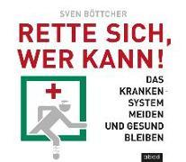 Cover-Bild zu Rette sich, wer kann von Böttcher, Sven
