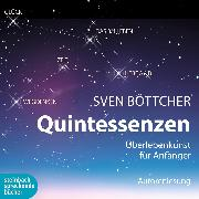 Cover-Bild zu Quintessenzen (Ungekürzt) (Audio Download) von Böttcher, Sven