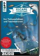 Cover-Bild zu Escape Adventures AR - Augmented Reality. Von Tiefseeschätzen und Tauchstationen von Frenzel, Sebastian