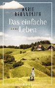 Cover-Bild zu Das einfache Leben (eBook) von Brunntaler, Marie