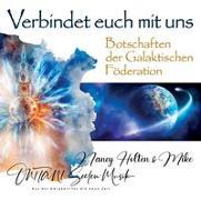 Cover-Bild zu VERBINDET EUCH MIT UNS. Botschaften der Galaktischen Föderation von Holten, Nancy