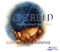 Cover-Bild zu Merlin - Die Weisheit des Seins von ONITANI & Balanza