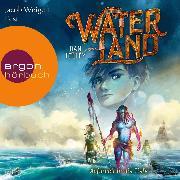 Cover-Bild zu Aufbruch in die Tiefe - Waterland, (Ungekürzte Lesung) (Audio Download) von Jolley, Dan