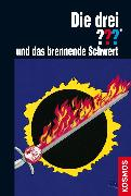 Cover-Bild zu Die drei ??? und das brennende Schwert (drei Fragezeichen) (eBook) von Marx, André