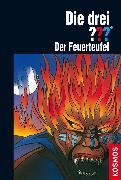 Cover-Bild zu Die drei ??? Der Feuerteufel (drei Fragezeichen) (eBook) von Marx, André