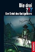 Cover-Bild zu Die drei ??? Der Geist des Goldgräbers (drei Fragezeichen) (eBook) von Marx, André