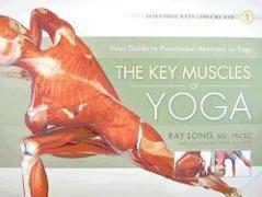 Cover-Bild zu Key Muscles of Yoga von Long, Ray, MD FRCSC