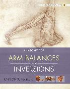 Cover-Bild zu Anatomy for Arm Balances and Inversions (eBook) von Ray Long, MD, FRCSC