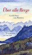 Cover-Bild zu Über alle Berge von Zopfi, Emil (Hrsg.)