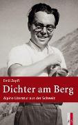 Cover-Bild zu Dichter am Berg von Zopfi, Emil