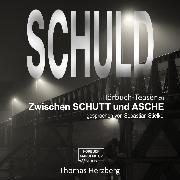 Cover-Bild zu Schuld - Zwischen Schutt & Asche (Hörbuch-Teaser) (Audio Download) von Herzberg, Thomas