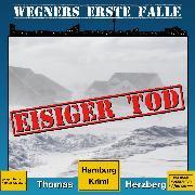 Cover-Bild zu Eisiger Tod - Wegners erste Fälle - Hamburg Krimi, (ungekürzt) (Audio Download) von Herzberg, Thomas