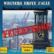 Cover-Bild zu Feuerprobe - Wegners erste Fälle - Hamburg Krimi, (ungekürzt) (Audio Download) von Herzberg, Thomas
