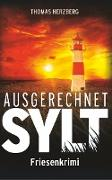 Cover-Bild zu Ausgerechnet Sylt von Herzberg, Thomas