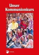 Cover-Bild zu Unser Kommunionkurs von Frisch, Hermann-Josef (Hrsg.)