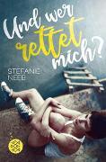 Cover-Bild zu Und wer rettet mich? von Neeb, Stefanie