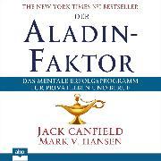 Cover-Bild zu Der Aladin-Faktor - Das mentale Erfolgsprogramm für Privatleben und Beruf (Ungekürzt) (Audio Download) von Canfield, Jack