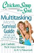 Cover-Bild zu Chicken Soup for the Soul: The Multitasking Mom's Survival Guide (eBook) von Canfield, Jack