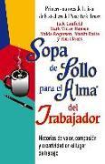 Cover-Bild zu Sopa de Pollo para el Alma del Trabajador (eBook) von Canfield, Jack