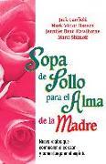 Cover-Bild zu Sopa de Pollo para el Alma de la Madre (eBook) von Canfield, Jack