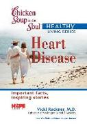 Cover-Bild zu Chicken Soup for the Soul Healthy Living Series: Heart Disease (eBook) von Canfield, Jack