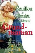 Cover-Bild zu Bouillon de poulet pour l'ame de grand-maman (eBook) von Jack Canfield, Jack Canfield