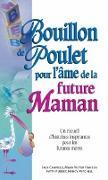 Cover-Bild zu Bouillon de poulet pour l'ame de la future maman (eBook) von Jack Canfield, Jack Canfield