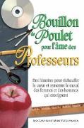 Cover-Bild zu Bouillon de poulet pour l'ame des professeurs (eBook) von Jack Canfield, Jack Canfield