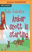 Cover-Bild zu Amber Scott Is Starting Over von Saberton, Ruth