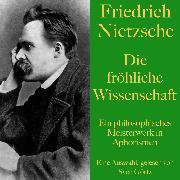 Cover-Bild zu Friedrich Nietzsche: Die fröhliche Wissenschaft (Audio Download) von Nietzsche, Friedrich