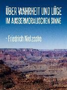 Cover-Bild zu Über Wahrheit und Lüge im außermoralischen Sinne (eBook) von Nietzsche, Friedrich