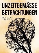 Cover-Bild zu Unzeitgemäße Betrachtungen (eBook) von Nietzsche, Friedrich