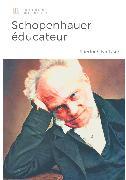 Cover-Bild zu Schopenhauer éducateur (eBook) von Nietzsche, Friedrich