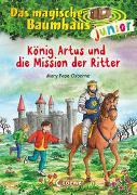 Cover-Bild zu Das magische Baumhaus junior (Band 26) - König Artus und die Mission der Ritter von Pope Osborne, Mary