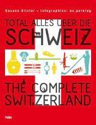 Cover-Bild zu Total alles über die Schweiz / The Complete Switzerland von Sitzler, Susann