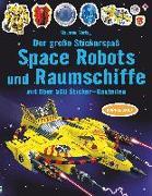 Cover-Bild zu Der große Stickerspaß: Space Robots und Raumschiffe von Tudhope, Simon