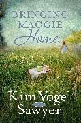 Cover-Bild zu Bringing Maggie Home (eBook) von Vogel Sawyer, Kim