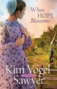 Cover-Bild zu When Hope Blossoms (eBook) von Sawyer, Kim Vogel