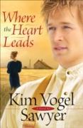 Cover-Bild zu Where the Heart Leads (eBook) von Sawyer, Kim Vogel