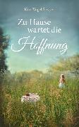 Cover-Bild zu Zu Hause wartet die Hoffnung (eBook) von Sawyer, Kim Vogel